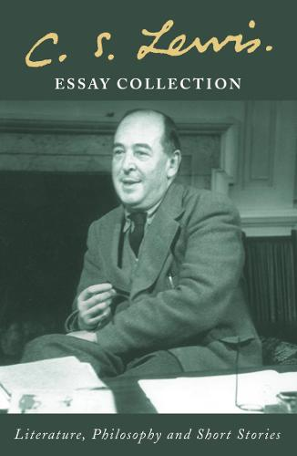 C. S. Lewis Essay Collection: Literature, Philosophy and Short Stories (Paperback)