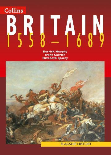 Britain 1558-1689 - Flagship History (Paperback)
