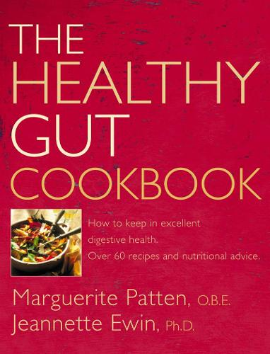 The Healthy Gut Cookbook: How to Keep in Excellent Digestive Health with 60 Recipes and Nutrition Advice (Paperback)