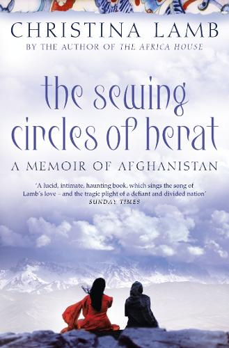 The Sewing Circles of Herat: My Afghan Years (Paperback)