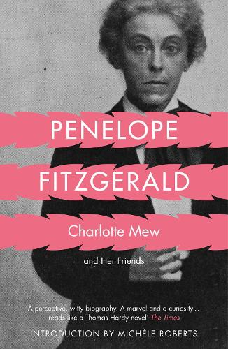 Charlotte Mew: And Her Friends (Paperback)
