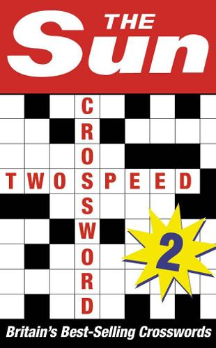 The Sun Two-speed Crossword Book 2: 80 Two-in-One Cryptic and Coffee Time Crosswords (Paperback)