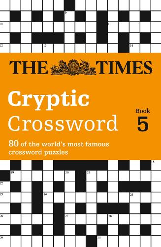 The Times Cryptic Crossword Book 5: 80 of the World's Most Famous Crossword Puzzles (Paperback)