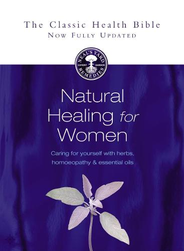 Natural Healing for Women: Caring for Yourself with Herbs, Homeopathy and Essential Oils (Paperback)