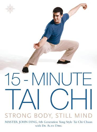 15-Minute Tai Chi: Strong Body, Still Mind (Paperback)