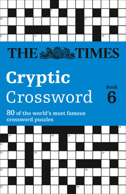 Times Cryptic Crossword Book 6: 80 of the World's Most Famous Crossword Puzzles (Paperback)