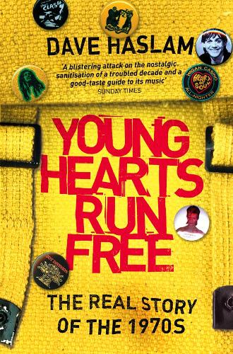 Young Hearts Run Free: The Real Story of the 1970s (Paperback)