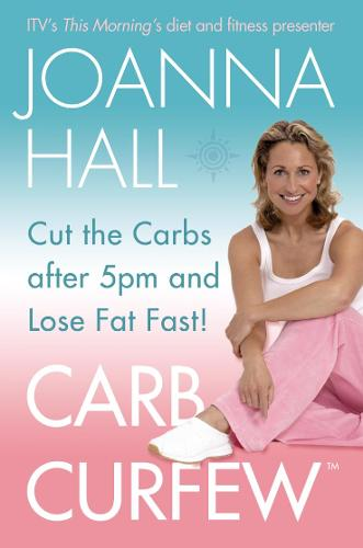 Carb Curfew: Cut the Carbs After 5pm and Lose Fat Fast! (Paperback)