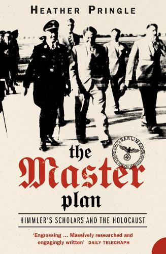 The Master Plan: Himmler's Scholars and the Holocaust (Paperback)