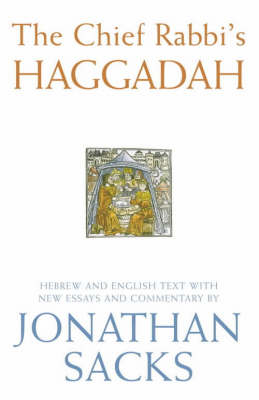 The Chief Rabbi's Haggadah: Hebrew and English Text with New Essays and Commentary (Hardback)