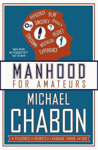 Manhood for Amateurs (Paperback)