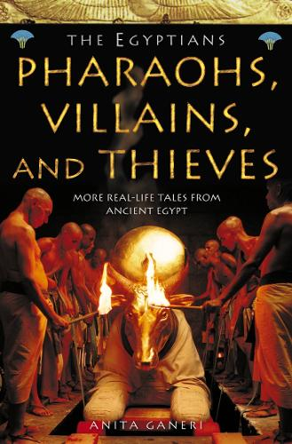 Pharaohs, Villains and Thieves - Ancient Egyptians 3 (Paperback)