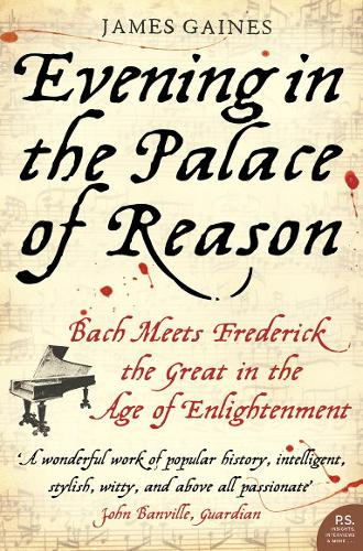Evening in the Palace of Reason: Bach Meets Frederick the Great in the Age of Enlightenment (Paperback)