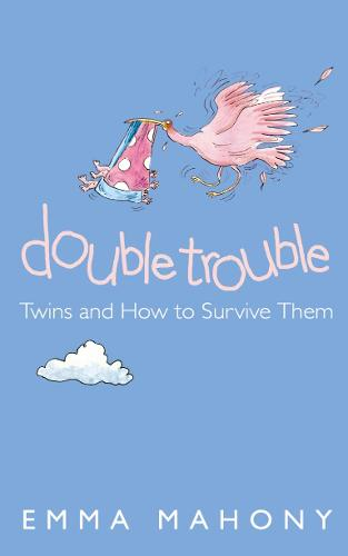 Double Trouble: Twins and How to Survive Them (Paperback)