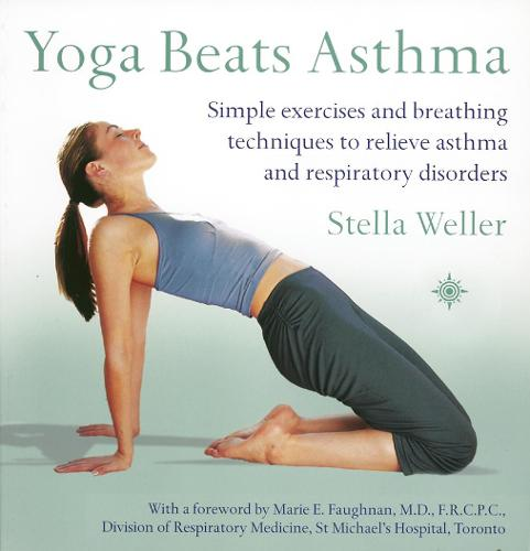 Yoga Beats Asthma: Simple Exercises and Breathing Techniques to Relieve Asthma and Respiratory Disorders (Paperback)