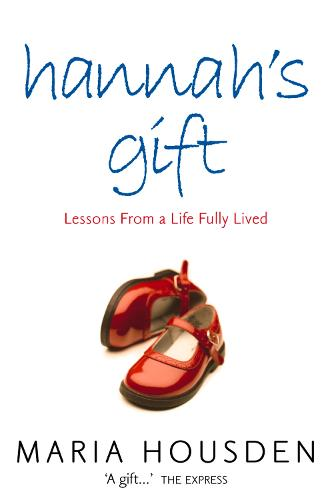Hannah's Gift: Lessons from a Life Fully Lived (Paperback)
