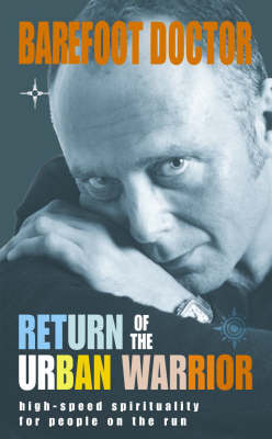 Return of the Urban Warrior: High-speed Spirituality for People on the Run (Paperback)
