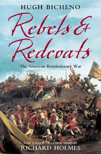 Rebels and Redcoats: The American Revolutionary War (Paperback)