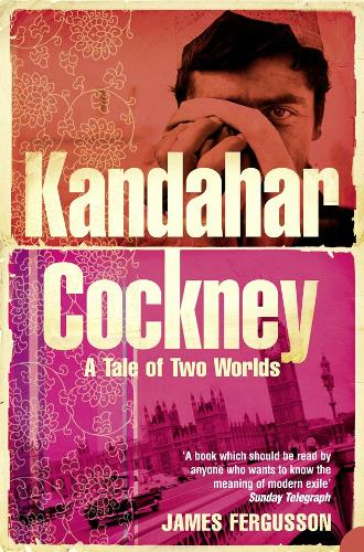Kandahar Cockney: A Tale of Two Worlds (Paperback)
