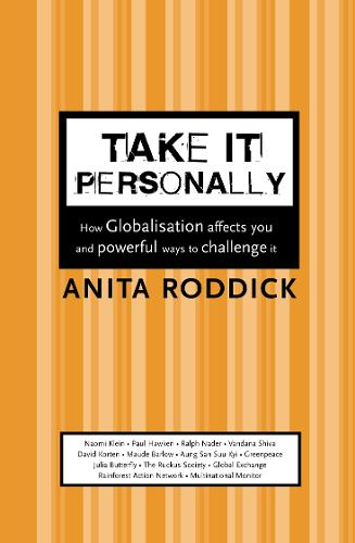 Take It Personally: How Globalisation Affects You and Powerful Ways to Challenge it (Paperback)