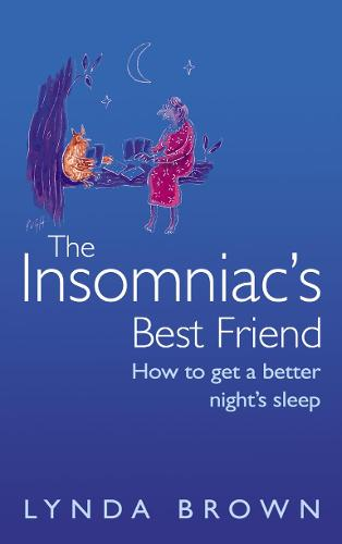 The Insomniac's Best Friend: How to Get a Better Night's Sleep (Paperback)