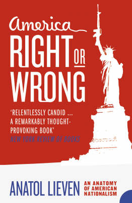 America Right or Wrong: An Anatomy of American Nationalism (Paperback)