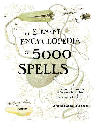 The Element Encyclopedia of 5000 Spells: The Ultimate Reference Book for the Magical Arts (Hardback)