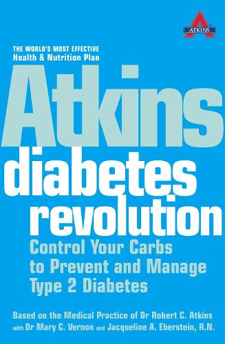 Atkins Diabetes Revolution: Control Your Carbs to Prevent and Manage Type 2 Diabetes (Paperback)