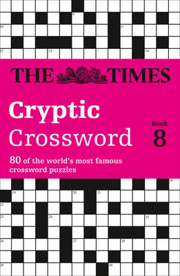 Times Cryptic Crossword Book 8: 80 of the World's Most Famous Crossword Puzzles (Paperback)