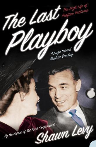 The Last Playboy: The High Life of Porfirio Rubirosa (Paperback)