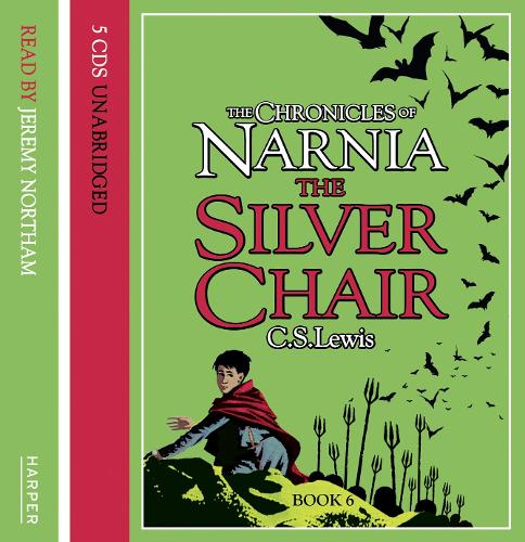 The Silver Chair - The Chronicles of Narnia 6 (CD-Audio)