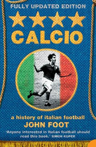 Calcio: A History of Italian Football (Paperback)