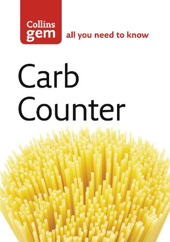 Carb Counter: A Clear Guide to Carbohydrates in Everyday Foods - Collins Gem (Paperback)