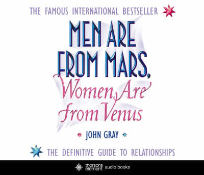 Men are from Mars, Women are from Venus: A Practical Guide for Improving Communication and Getting What You Want in Relationships (CD-Audio)