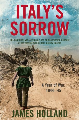 Italy's Sorrow: A Year of War 1944-45 (Paperback)