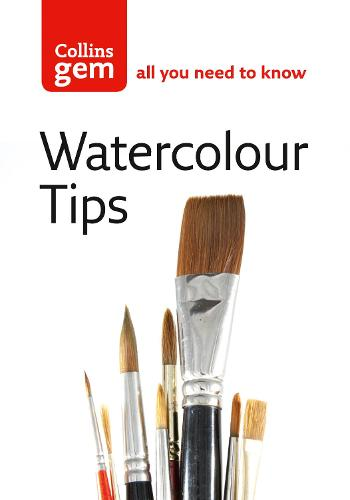 Watercolour Tips: Practical Tips to Start You Painting (Paperback)