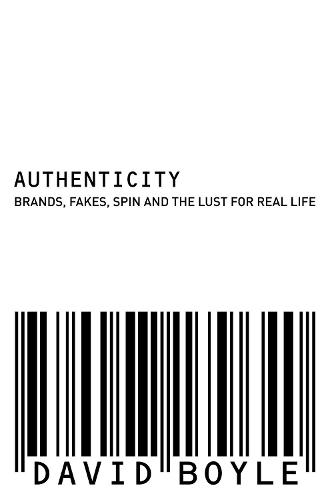 Authenticity: Brands, Fakes, Spin and the Lust for Real Life (Paperback)