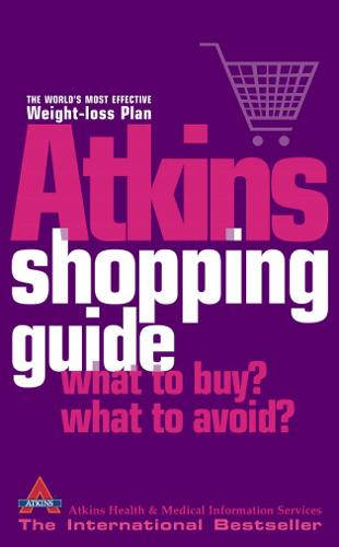 The Atkins Shopping Guide: What to Buy? What to Avoid? (Paperback)