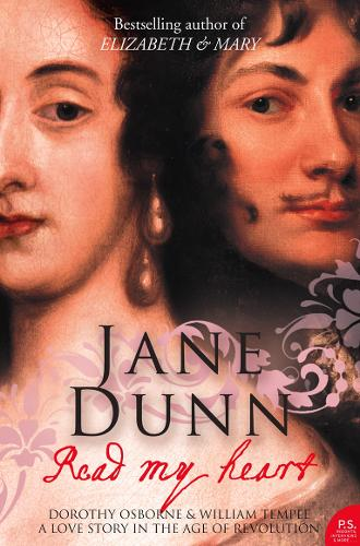 Read My Heart: Dorothy Osborne and Sir William Temple, a Love Story in the Age of Revolution (Paperback)