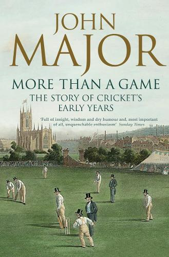 More Than A Game: The Story of Cricket's Early Years (Paperback)