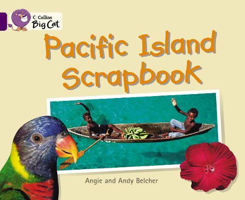Pacific Island Scrapbook: Band 08/Purple - Collins Big Cat (Paperback)