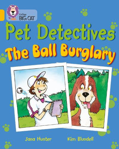 Pet Detectives: The Ball Burglary: Band 09/Gold - Collins Big Cat (Paperback)