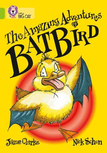 The Amazing Adventures of Batbird: Band 11/Lime - Collins Big Cat (Paperback)