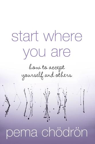 Start Where You Are: How to Accept Yourself and Others (Paperback)