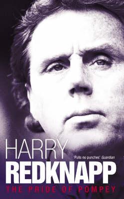 Harry Redknapp: The Pride of Pompey (Paperback)