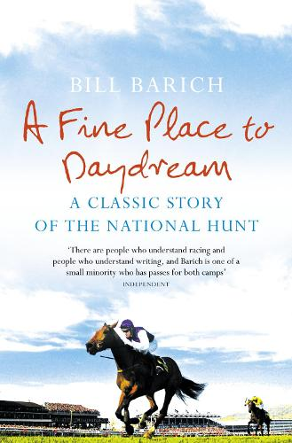 A Fine Place to Daydream: A Classic Story of the National Hunt (Paperback)