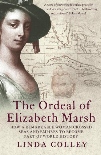 The Ordeal of Elizabeth Marsh: How a Remarkable Woman Crossed Seas and Empires to Become Part of World History (Paperback)