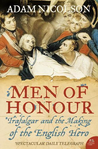 Men of Honour: Trafalgar and the Making of the English Hero (Paperback)