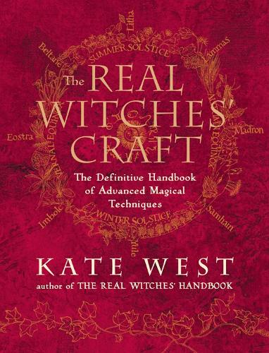 The Real Witches' Craft: Magical Techniques and Guidance for a Full Year of Practising the Craft (Paperback)