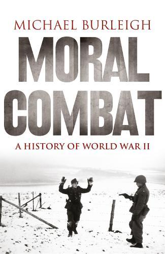 Moral Combat: A History of World War II (Paperback)